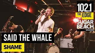 Said the Whale - Shame (Live at the Edge)