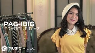Pag-Ibig - Francine Diaz (Music Video)