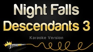 Descendants 3  - Night Falls (Karaoke Version)