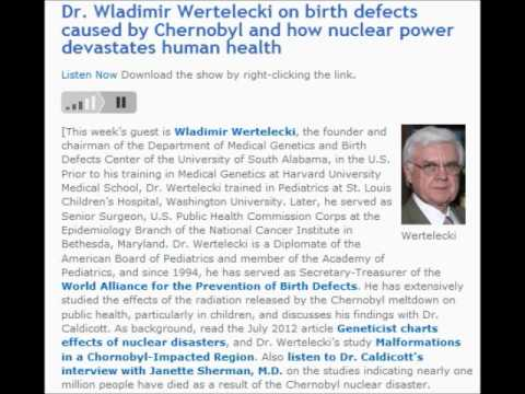 Dr. Wladimir Wertelecki & Dr. Caldicott: Birth Defects & Other Devastating Effects of Nuclear Power