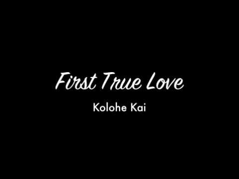 First True Love - Kolohe Kai (lyrics On Screen) video