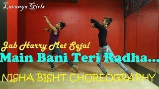 download lagu Main Bani Teri Radha/jab Harry Met Sejal/ Lavanya Girls/choreographed gratis