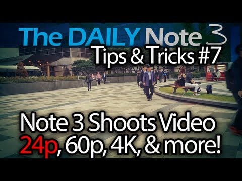 Samsung Galaxy Note 3 Tips & Tricks Ep. 7: Capture 24p. 60p (@1080p). 4K Video with the Note 3