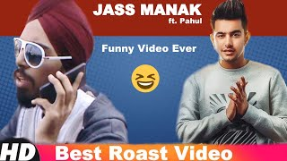 JASS MANAK ft. PAHUL || Torronto Funny Roast Video || BOSS || Latest Punjabi Songs 2018 Funny Roast