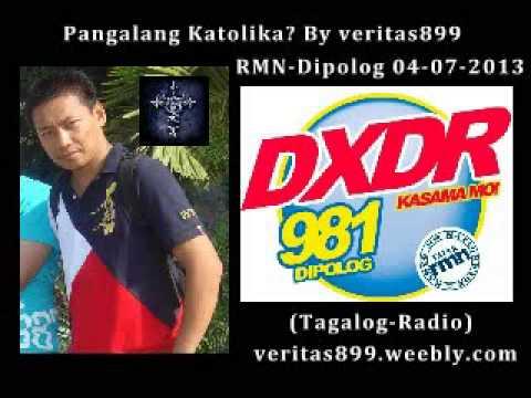 04-07-2013 Pangalang Katolika By veritas899 RMN-Dipolog (Tagalog-Radio)