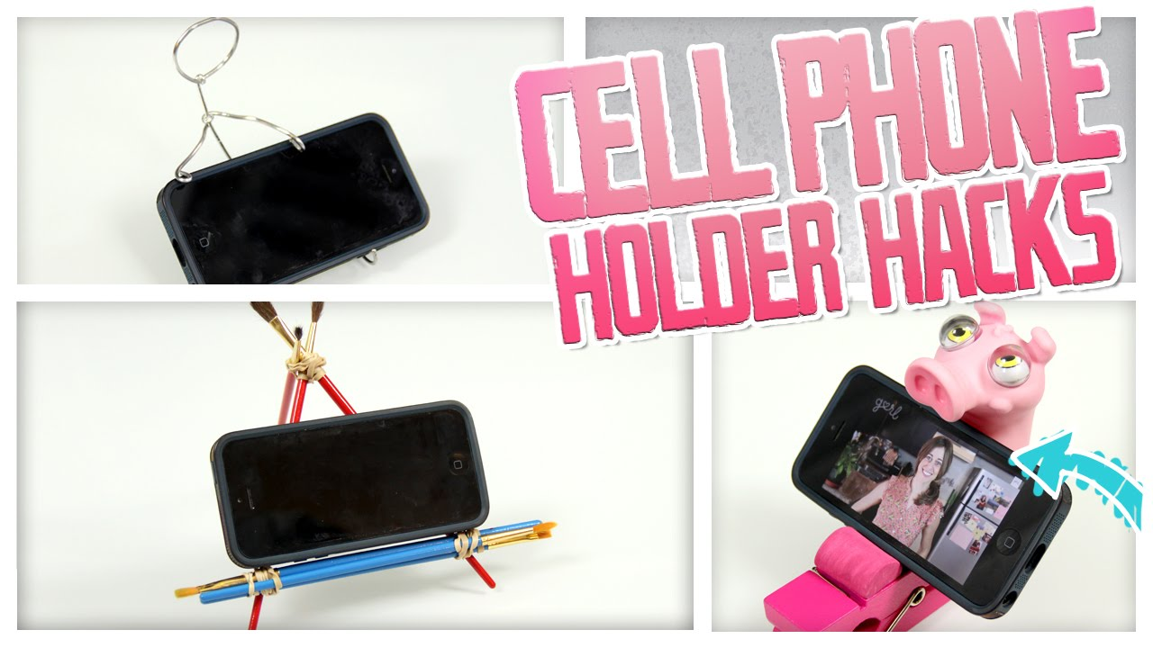 Cell Phone Holder Hacks - Do It, Gurl - YouTube