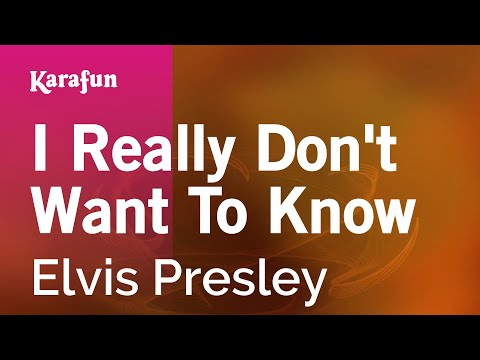 Karaoke I Really Don't Want To Know - Elvis Presley *