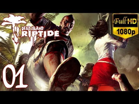 Dead Island Riptide - Walkthrough Part 1 Xian Gameplay Let's Play [1080p]