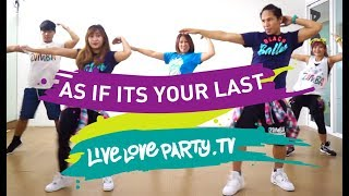 As If Its Your Last | Zumba® | Live Love Party | KPOP | Dance Fitness