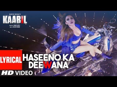 Haseeno Ka Deewana Lyrical Video Song | Kaabil | Hrithik Roshan, Urvashi Rautela |Raftaar&Payal Dev