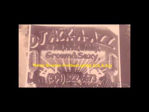 Tamar Braxton Prettiest Girl (dj Ack.a.azz) video