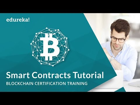 What are Smart Contracts | Ethereum Smart Contract Explained | Blockchain Training | Edureka
