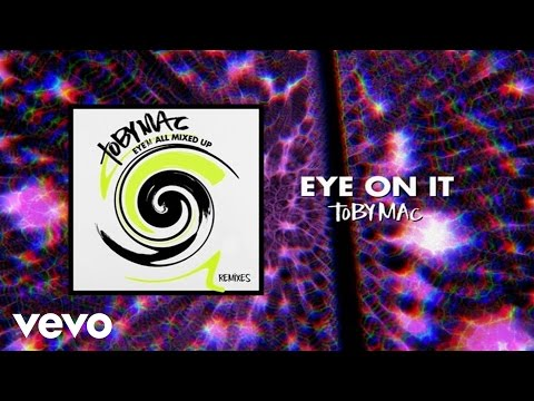 Tobymac - Eye On It (phenomenon Remix By Soul Glow Activatur audio) video