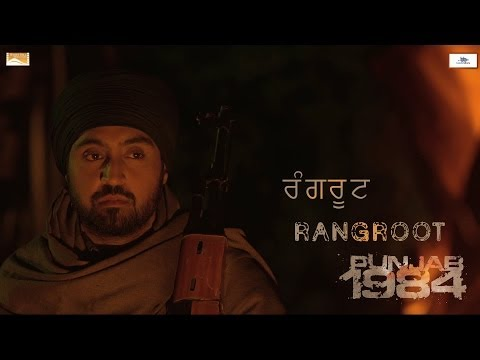 Rangroot | Diljit Dosanjh | Kirron Kher | Sonam Bajwa | Punjab 1984 | Releasing 27th June 2014 video