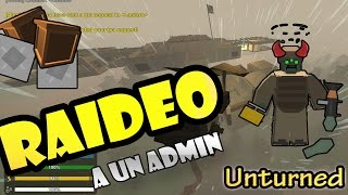Raideo A Admins #3 - Unturned