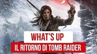 Il Ritorno di Lara Croft nel What's Up 11-16 marzo