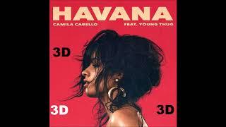 Download Lagu Camila Cabello [3D AUDIO] - Havana ft Young Thug Gratis STAFABAND