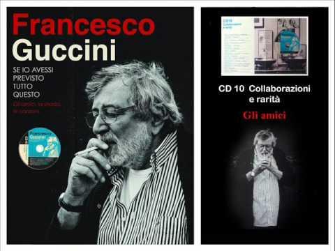 Francesco Guccini - Gli Amici
