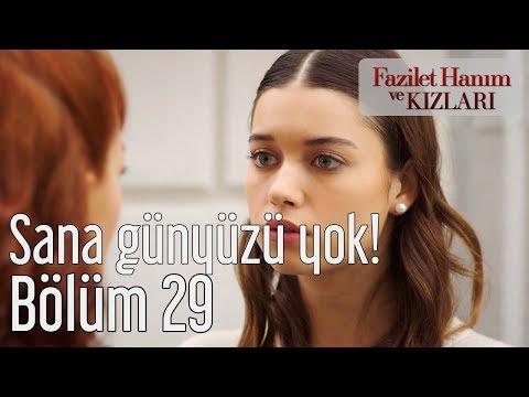 Fazilet Hanım ve Kızları 29. Bölüm - Sana Gün Yüzün Yok!