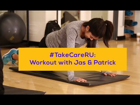 #TakeCareRU: Workout with Jas and Patrick