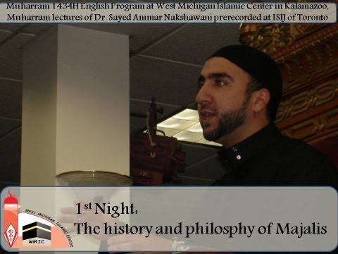 The History And Philosphy Of Majalis -- Wmic Muharram 1434 H English Program Eve 1 video