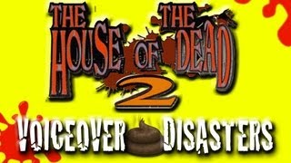 VoiceOver Disasters - House of the Dead 2