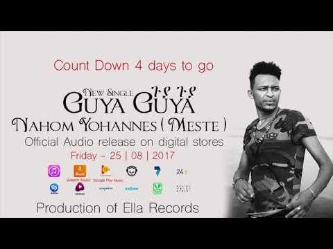 Ella TV - Nahom Yohannes ( Meste ) - Guya Guya - New Eritrean Music 2017 - Audio Release in 4 days