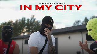 In My City - Rackiez ft. NseeB | Latest Drill Songs |  New Hip Hop Rap Songs 2020 | Punjabi Hip Hop