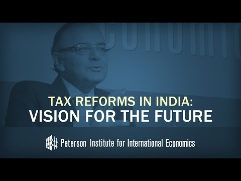 Arun Jaitley on Tax Reforms in India: Vision for the Future
