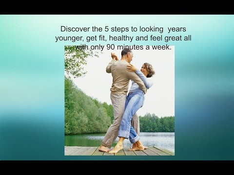 Anti Aging 5 Steps To Looking 10 Years Younger Only 90 Minutes A Week Youth Enhancing Body Shaping