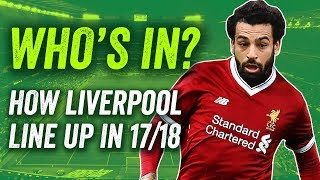 Liverpool transfers: How will Liverpool line up in 2017/18?