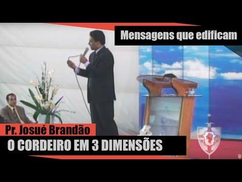 O Cordeiro em 3 Dimensões - Pr. Josué Brandão