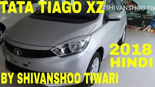 NEW TATA TIAGO XZ TOP MODEL 2018 REVIEW IN HINDI SPECIFIICATIONS FEATURES PRICE DETAILS ENGINE