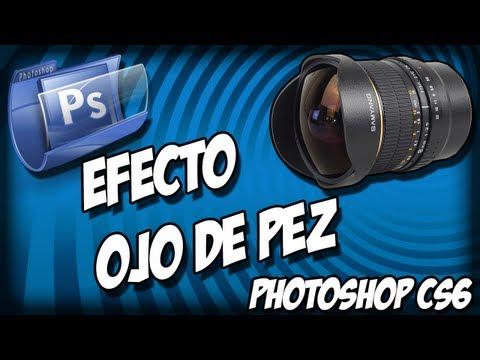 Como Hacer el Efecto Ojo de Pez, Photoshop cs6, Fish Eyes