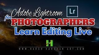 Lightroom for Photographers-Learn Photo Editing in Adobe Lightroom Live
