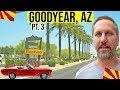 Goodyear, AZ (Pt. 3) Driving Tour: Living In Phoenix, Arizona Suburbs