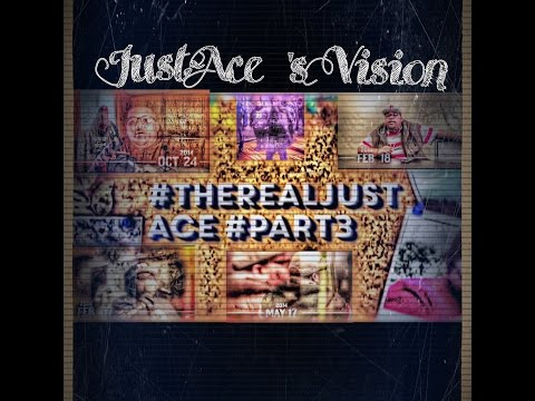 #TheRealJustAce #Part3