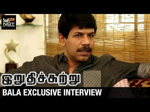 Bala Exclusive Interview | Irudhi Suttru Tamil Movie | Sudha Kongara | R Madhavan | Ritika Singh