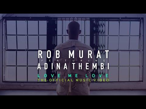 Download Lagu Rob Murat ft. Adina Thembi -  LOVE ME LOVE   .mp3