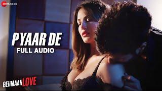 Pyaar De - Full Audio | Beiimaan Love | Sunny Leone & Rajniesh Duggall | Ankit Tiwari