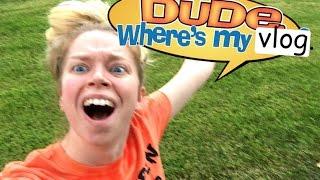 DUDE WHERES MY VLOG?