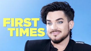 Adam Lambert Tells Us About His First Times