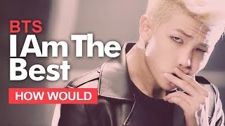 "How Would BTS Sing 2NE1 "" I Am The Best "" (Male Version) Line Distribution"