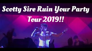 Scotty Sire Ruin Your Party Tour!