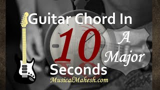 Learn Guitar Chords in 10 Seconds How to play A Major Chord on GuitarBeginnersBasic Tutorial