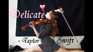 Download Lagu D E L I C A T E 🌸  - Taylor Swift || Violin Cover Gratis STAFABAND