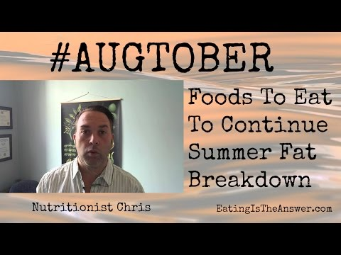 #Augtober - Foods To Eat To Keep Summer Fat Burn Going