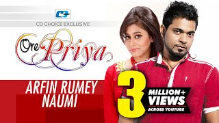Ore Priya | Arfin Rumey | Naumi | New Video Song | Full HD