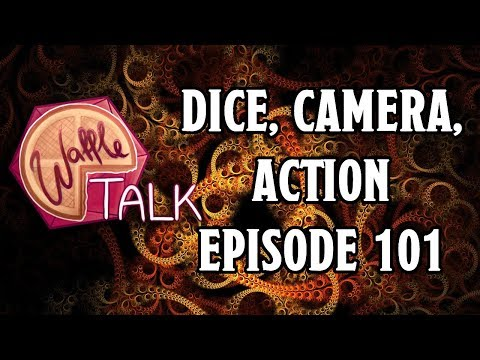 Waffle Talk: Discussing Dice Camera Action Episode 101