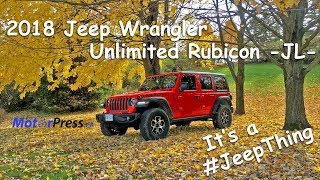 2018 Jeep Wrangler Unlimited Rubicon (JL) Review and #JeepThing Talk